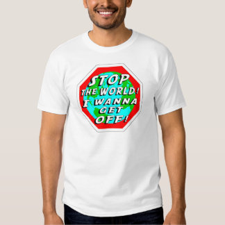 STOP the World! T-Shirt