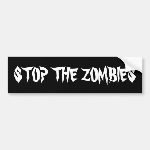 STOP THE ZOMBIES Custom Wording Car Bumper Sticker