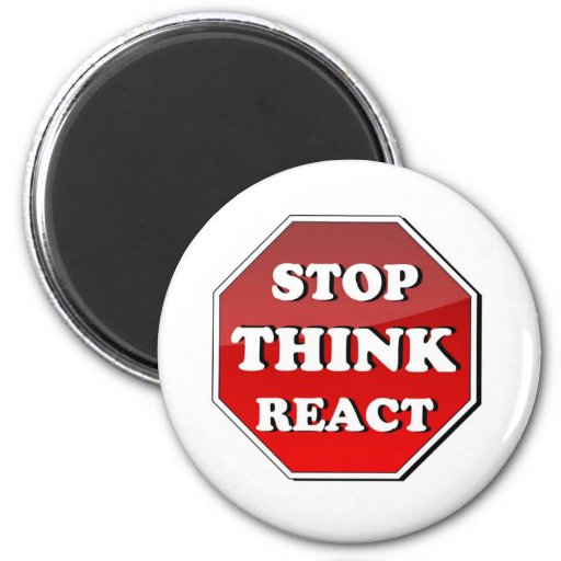 Stop THINK React 2 Inch Round Magnet