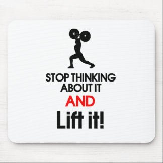 stop thinking about it and lift it. mousepads