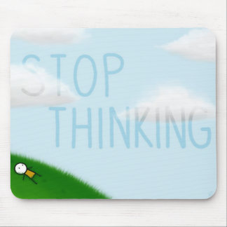 Stop Thinking Mousepad