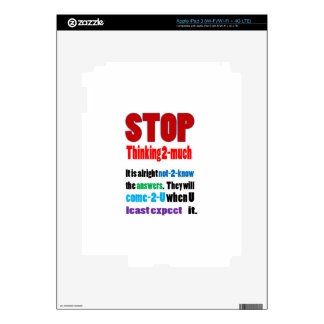 STOP thinking too much: Wisdom  GIFTS all occasion Decals For iPad 3