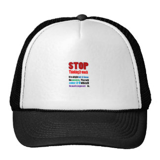 STOP thinking too much: Wisdom  GIFTS all occasion Trucker Hat