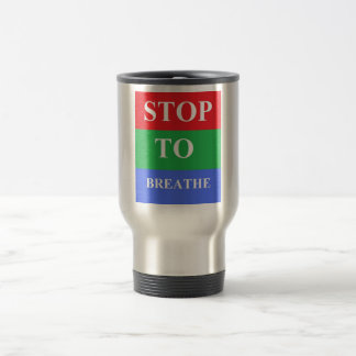 Stop-To-Breathe Stainless Steel 15 oz Travel Mug
