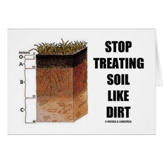 Stop Treating Soil Like Dirt (Soil Horizons) Greeting Card