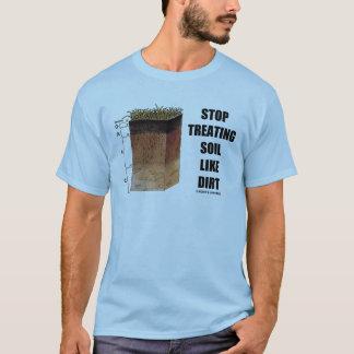 Stop Treating Soil Like Dirt (Soil Horizons) T-Shirt