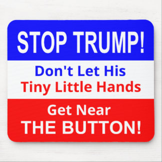 Stop TRUMP's Tiny Little Hands Mouse Pad