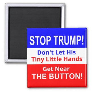 Stop TRUMP's Tiny Little Hands Square Magnet