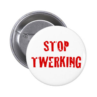 Stop Twerking Cracked Red Letters Pinback Button