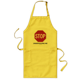 Stop Undervaluing Me (Stop Sign Employment Humor) Long Apron
