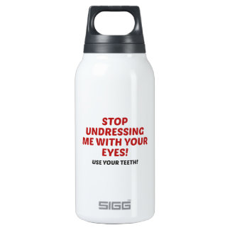 Stop Undressing Me Insulated Water Bottle