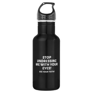 Stop Undressing Me Stainless Steel Water Bottle
