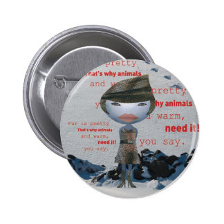 Stop using animal FUR! Pinback Button