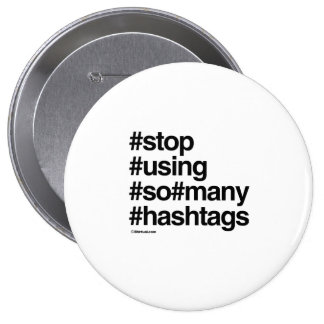 STOP USING HASHTAGS PINBACK BUTTON