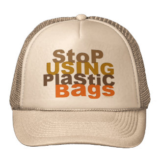 Stop Using Plastic Bags Hat