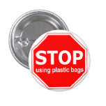 Stop Using Plastic Bags Pinback Button