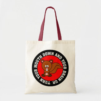 Stop using your mouth and start using your brain tote bag