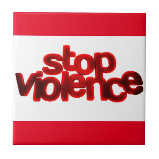 STOP VIOLENCE CAUSES BLOOD RED ABUSE CERAMIC TILE