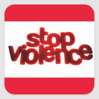 STOP VIOLENCE CAUSES BLOOD RED ABUSE SQUARE STICKERS