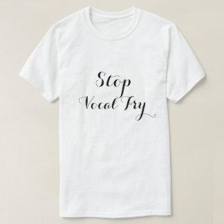 Stop Vocal Fry T-Shirt
