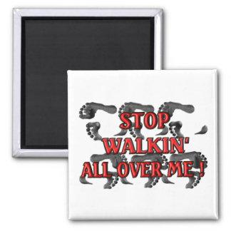 Stop Walkin' All Over Me! (Footprints) Magnet