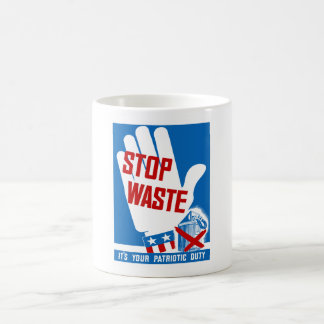 Stop Waste It's Your Patriotic Duty -- WWII Mugs