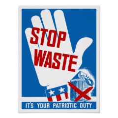 Stop Waste It's Your Patriotic Duty -- WWII Poster
