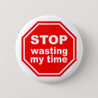 Stop Wasting My Time button