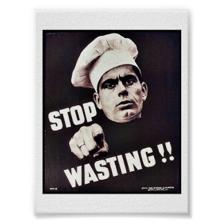 Stop Wasting!! Posters