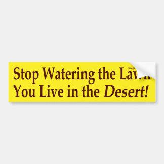 Stop Watering the Lawn (bumper sticker)