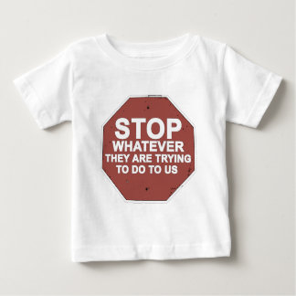 STOP Whatever They Are Trying To Do To Us T-shirt