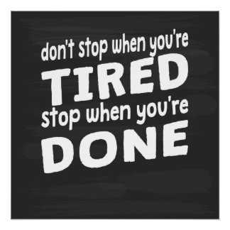 Stop When You're Done Poster