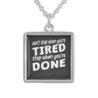 Stop When You're Done Sterling Silver Necklace