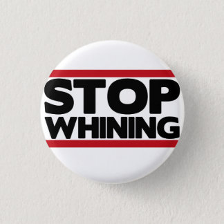 Stop Whining Button