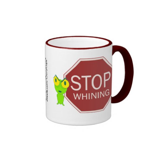 Stop Whining Coffee Mugs