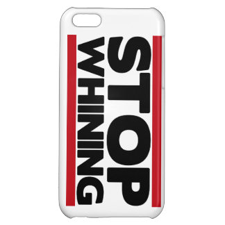 Stop Whining iPhone 5C Cases