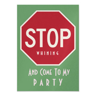 STOP Whining Mod Custom Party Invitations (Green)