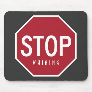 STOP Whining Mousepad