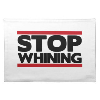 Stop Whining Placemats
