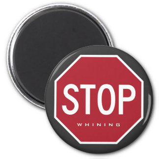 STOP Whining Refrigerator Magnet