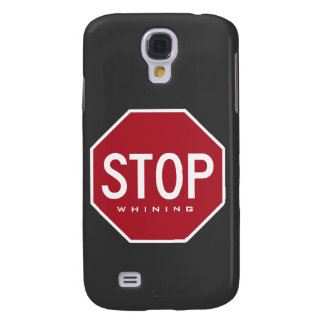STOP Whining  Samsung S4 Case