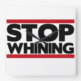 Stop Whining Square Wall Clock