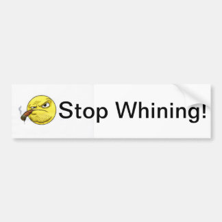 Stop Whinning Bumper Sticker