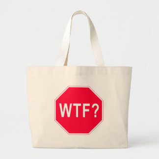 Stop! WTF? Tote Bags