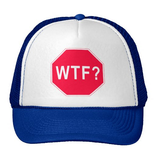Stop! WTF? Trucker Hat