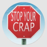 STOP YOUR CRAP STOP SIGN STICKER