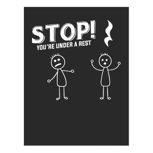 STOP YOURE UNDER A REST _ Funny Music Pun Postcard