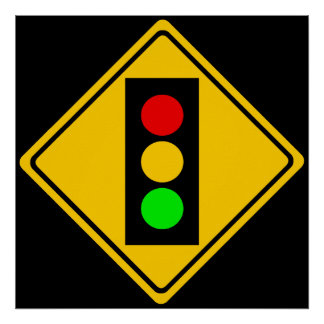 Stoplight Ahead Poster