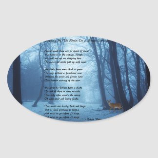 Stopping By The Woods by: Robert Frost Oval Sticker