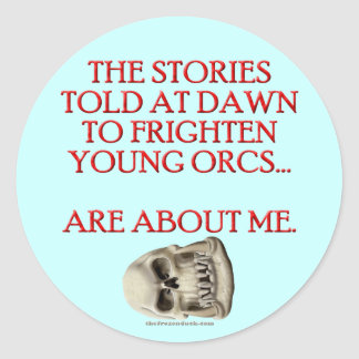 Stories Told to Frighten Young Orcs Classic Round Sticker